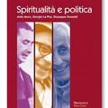 Spiritualità e politica: l'esempio di Moro, Pira e Dossetti in un libro