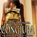 Federica Introna presenta oggi a Bitonto il suo romanzo storico 'La congiura'